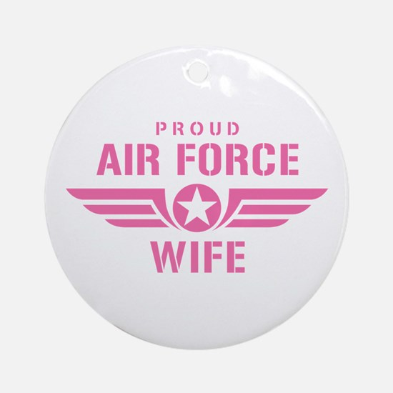 Proud Air Force Wife W [pink] Ornament (Round)