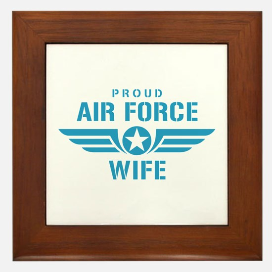 Proud Air Force Wife W Framed Tile
