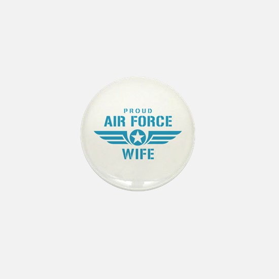 Proud Air Force Wife W Mini Button