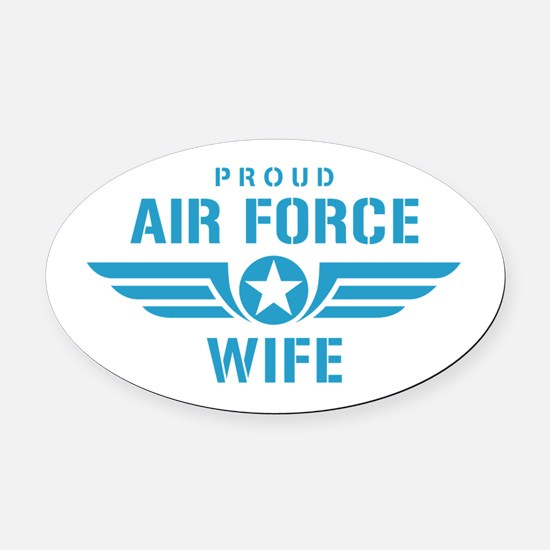 Proud Air Force Wife W Oval Car Magnet