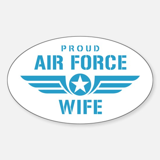 Proud Air Force Wife W Sticker (Oval)