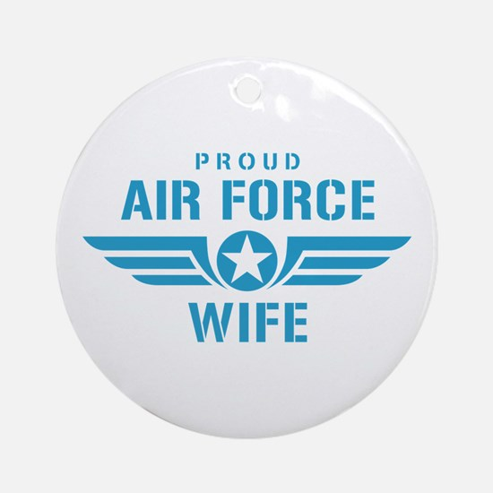 Proud Air Force Wife W Ornament (Round)