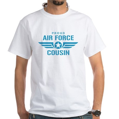 Proud Air Force Cousin W White T-Shirt