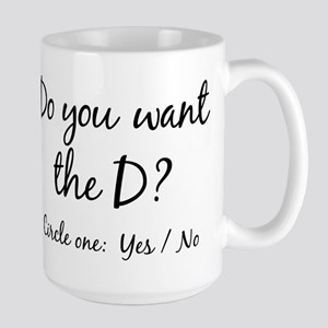 Do You Want The D Yes No Mug