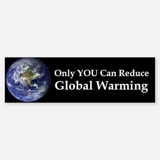 Only YOU Can Reduce Global Wa Bumper Bumper Bumper Sticker