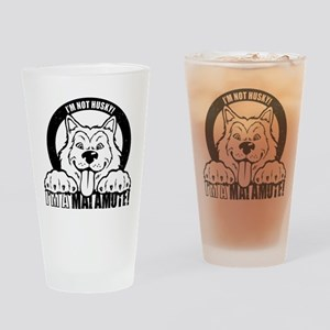 """I'm Not Husky! I'm a Malamute"" Drinking Glass"
