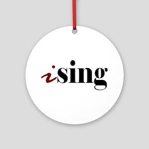 "I ""Sing"" Ornament (Round)"