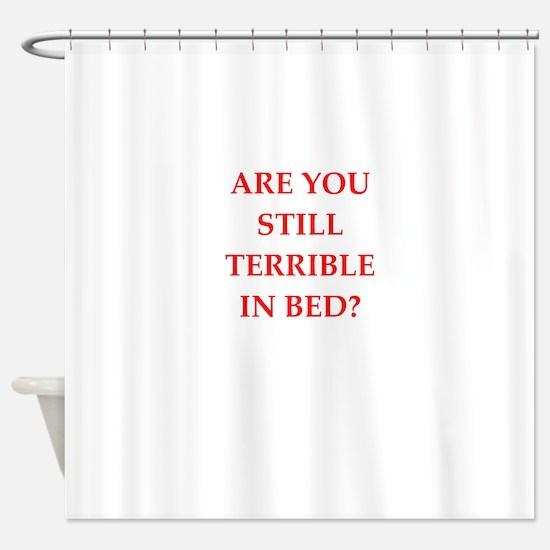 put down Shower Curtain