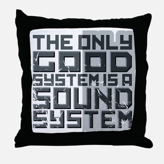 the only good system, is a sound system. Throw Pil