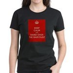 Keep Calm and Hand over the Babydust T-Shirt