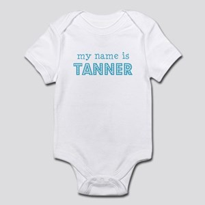 My name is Tanner Infant Bodysuit