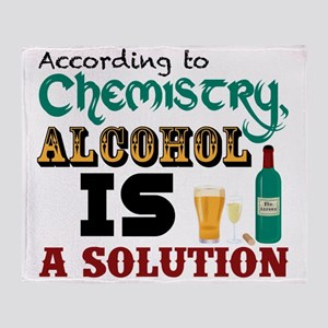 Alcohol is a Solution Throw Blanket