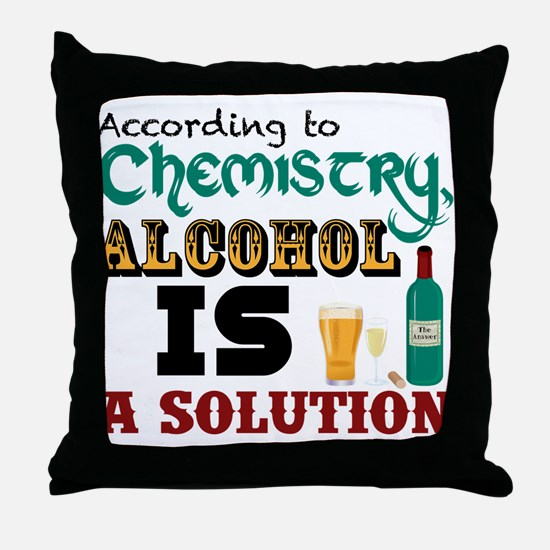 Alcohol is a Solution Throw Pillow