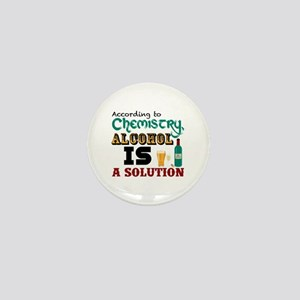 Alcohol is a Solution Mini Button