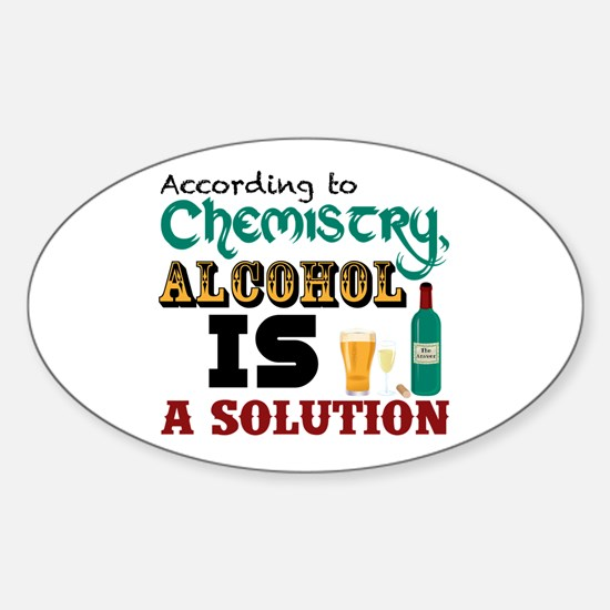 Alcohol is a Solution Decal