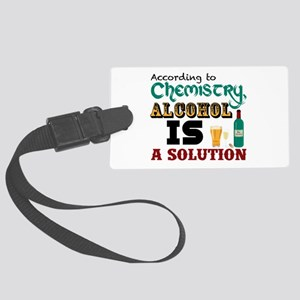 Alcohol is a Solution Luggage Tag