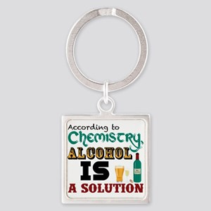 Alcohol is a Solution Square Keychain