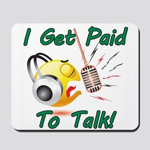 I Get Paid - To Talk (1) Mousepad