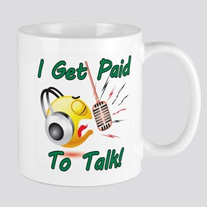 I Get Paid - To Talk (1) Mug