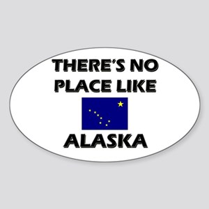 There Is No Place Like Alaska Oval Sticker