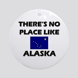 There Is No Place Like Alaska Ornament (Round)
