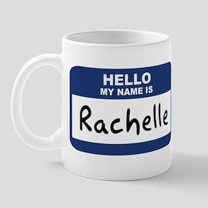 Hello: Rachelle Mug