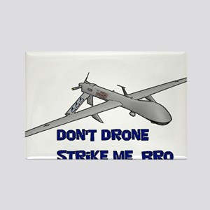 Dont Drone Me Bro Rectangle Magnet