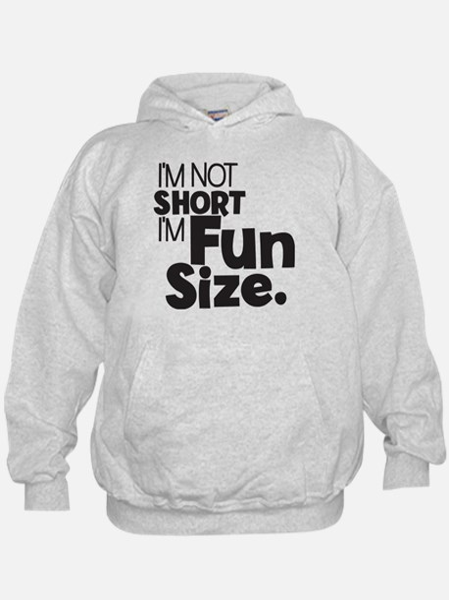 Im not Short Im Fun Size Hoodie