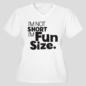 a8832a3ebd6 Im Not Short Im Fun Sized Women s Plus Size T-Shirts - CafePress