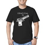 I Don't Call 911 Men's Fitted T-Shirt (dark)