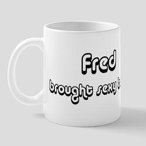 Sexy: Fred Mug