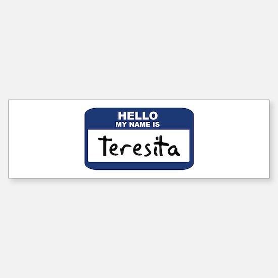 Hello: Teresita Bumper Bumper Bumper Sticker
