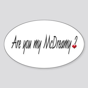 Are you my McDreamy? Oval Sticker