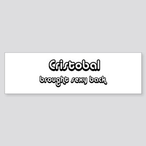 Sexy: Cristobal Bumper Sticker
