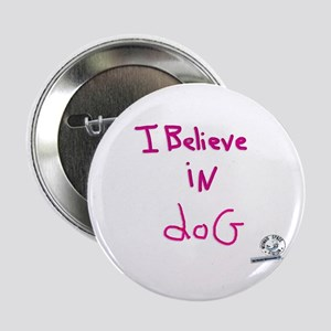 "I Believe in doG 2.25"" Button"