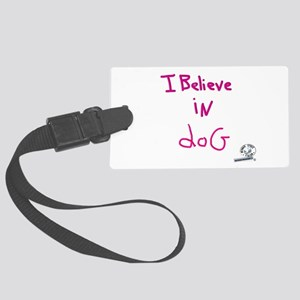 I Believe in doG Luggage Tag