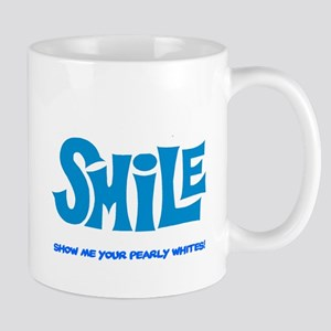 SMILE - SHOW ME YOUR PEARLY WHITES! Small Mug