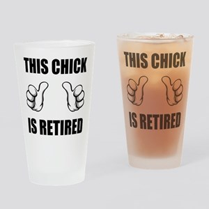 This Chick is Retired Drinking Glass