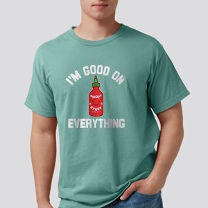 I'm Good On Everything Mens Comfort Colors Shirt