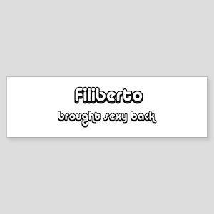 Sexy: Filiberto Bumper Sticker