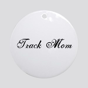 Track Mom - Team Mom Ornament (Round)