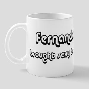 Sexy: Fernando Mug