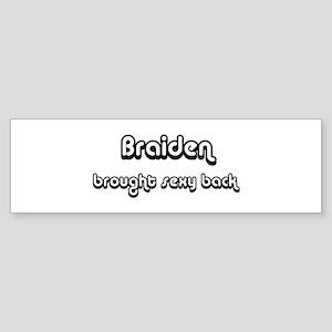 Sexy: Braiden Bumper Sticker