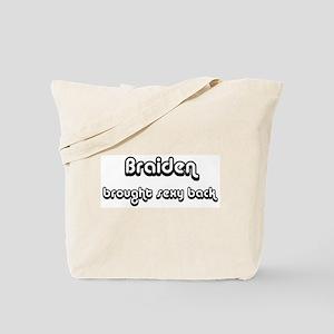 Sexy: Braiden Tote Bag