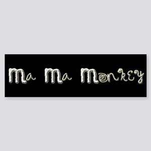 Ma Ma Monkey - Gary Howard Stern Bumper Sticker