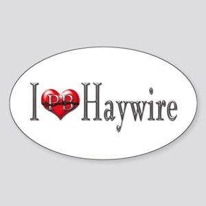 I heart Haywire Oval Sticker