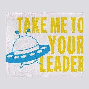 Take Me To Your Leader Throw Blanket