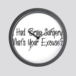 I had brain surgery whats your excuse Wall Clock