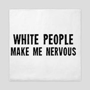 White People Make Me Nervous Queen Duvet