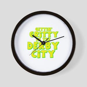 Gettin Gritty in the Derby Ci Wall Clock